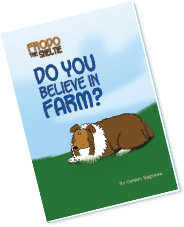 Frodo the Sheltie: Do You Believe in Farm? paperback