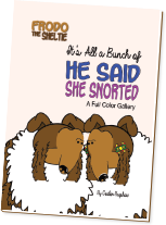 Frodo the Sheltie: It's All a Bunch of He Said, She Snorted comic strip gallery #2
