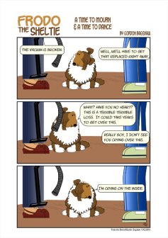 Frodo the Sheltie dog comic strip: The vacuum is broken; Gord and Raquel want to get a new one, but Frodo wants to delay this.