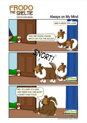 Frodo the Sheltie dog comic strip: Raquel is off to work and Frodo is worried about her. Wendy is worried about food