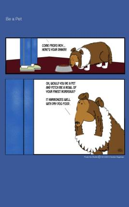 Frodo the Sheltie dog comic strip: Frodo is asking Gord for the finest beverage that goes well with dry dog food.