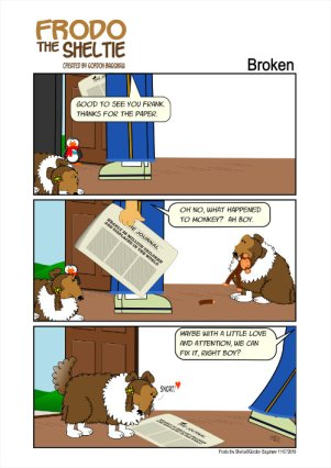 Frodo the Sheltie dog comic strip: Frodo's best friend, Monkey; also his chew toy is broken. Gord sees this and is sad. meanwhile he is holding a newspaper with the heading saying 28 million children are displaced in the world. Gord says referring to Monkey. Maybe with a little love and attention we can fix it. There's a double meaning here.