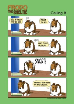 Frodo the Sheltie dog comic strip: Gord is going on a trip and Frodo and Wendy are fighting over who gets dibs on his bed.