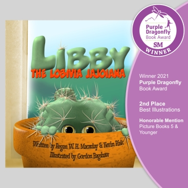 Libby The Lobivia Jajoiana. 2021 Winner Purple Dragonfly Book Award for Best Illustration Category 2nd place & Honorable Mention for Picture Book 5 and Younger category
